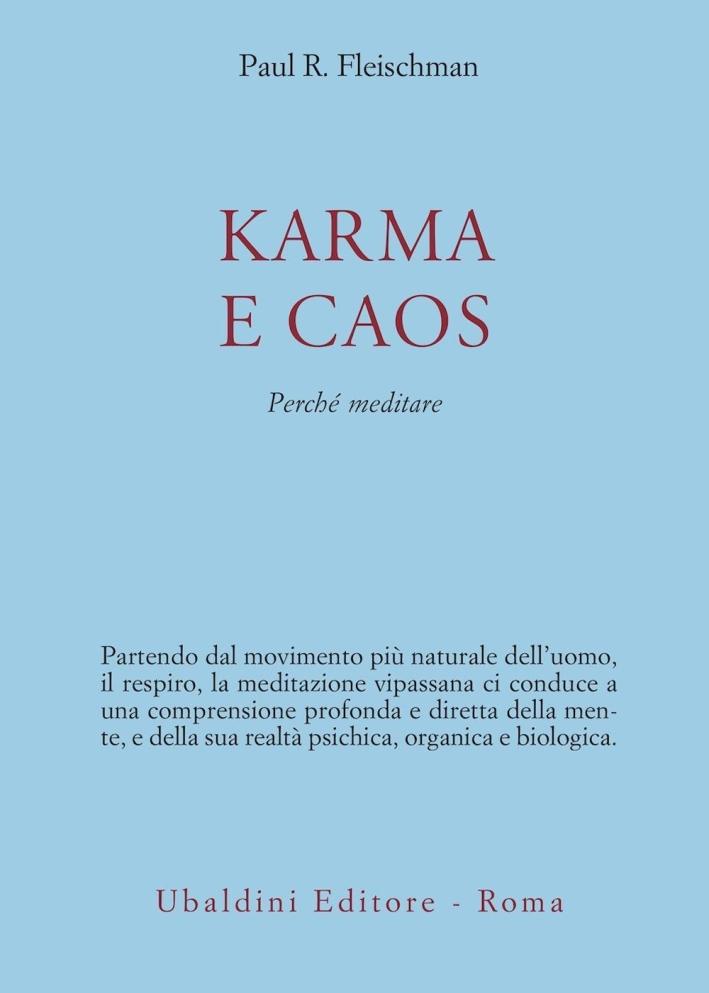 Karma e caos. Perchè meditare.