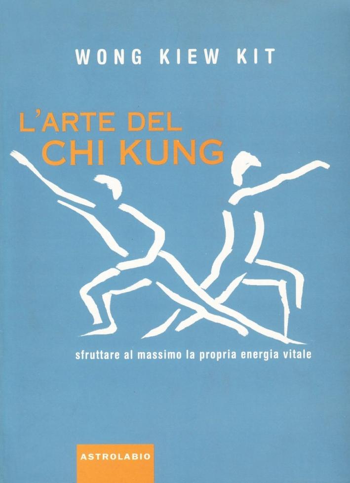 L'arte del Chi Kung. Sfruttare al massimo la propria energia vitale.