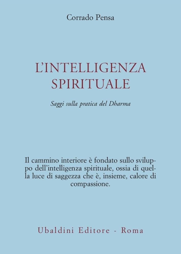 L'intelligenza spirituale. Saggi sulla pratica del Dharma.