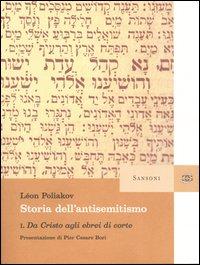 Storia dell'antisemitismo. Vol. 1: Da Cristo agli ebrei di corte