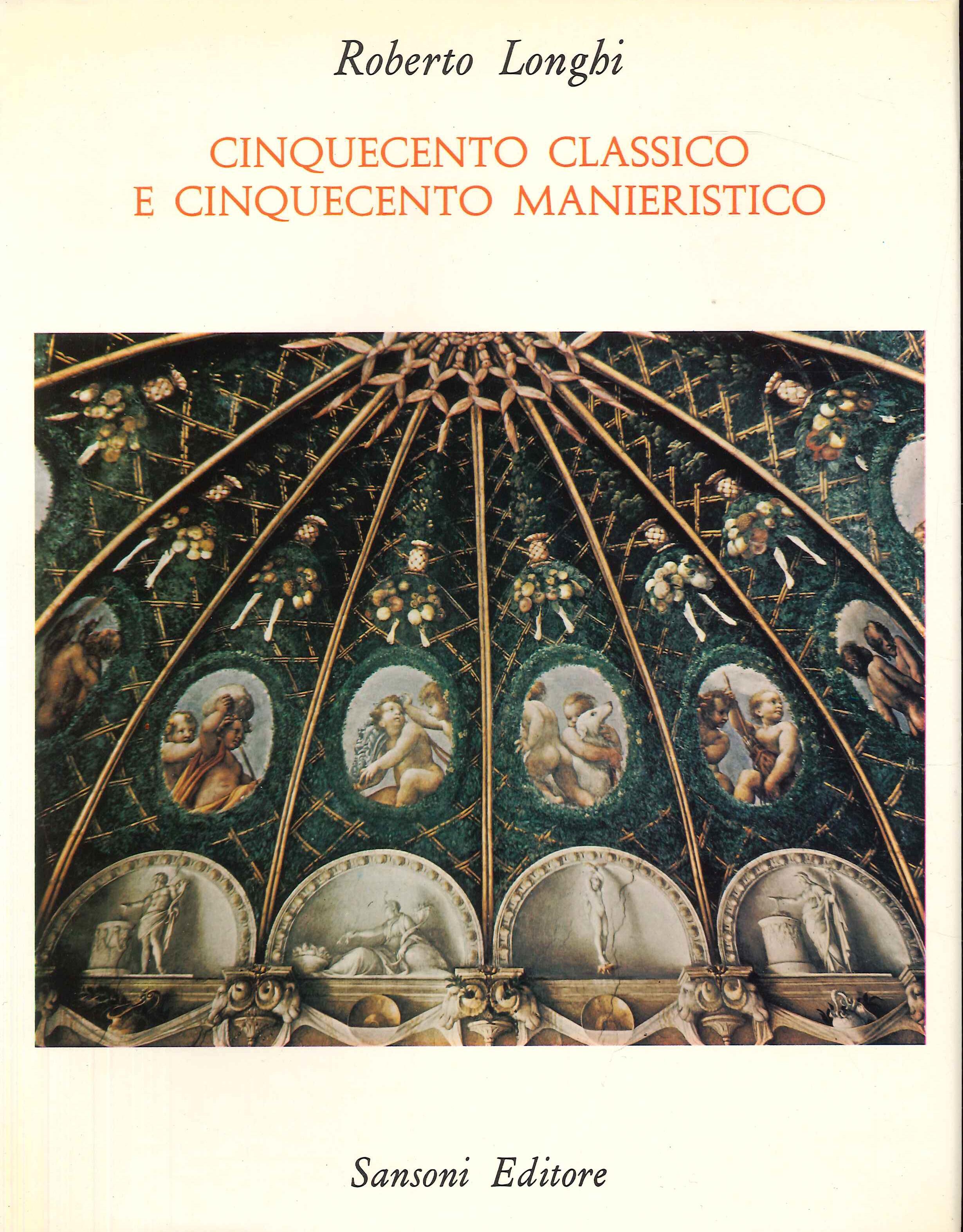 Cinquecento classico e Cinquecento manieristico (1951-1970)