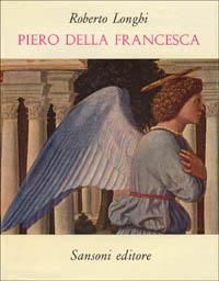 Piero della Francesca (1927). Con aggiunte fino al 1962