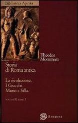 Storia di Roma antica. Vol. 2/1: La rivoluzione. I Gracchi. Mario e Silla