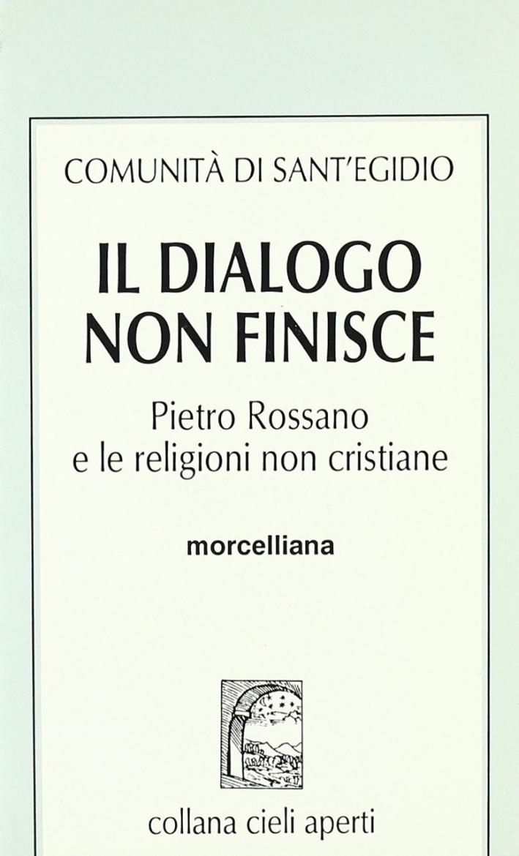 Il dialogo non finisce. Pietro Rossano e le religioni non cristiane
