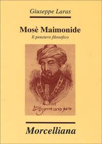 Mosè Maimonide. Il pensiero filosofico