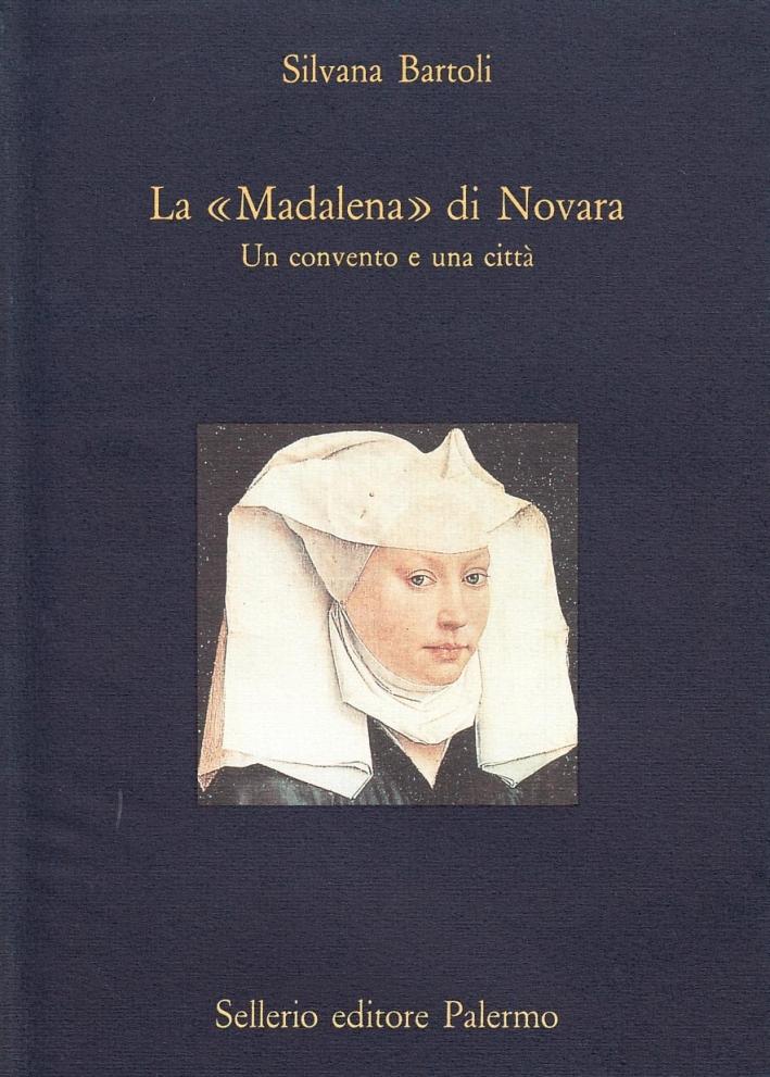 La maddalena di Novara. Un convento e una città