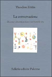 La conversazione. Di come i discorsi possano cambiarci la vita
