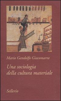 Una sociologia della cultura materiale