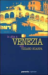 In gita a Venezia con Tiziano Scarpa