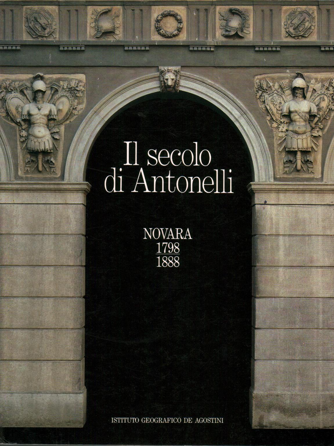 Il secolo di Antonelli Novara 1798-1888