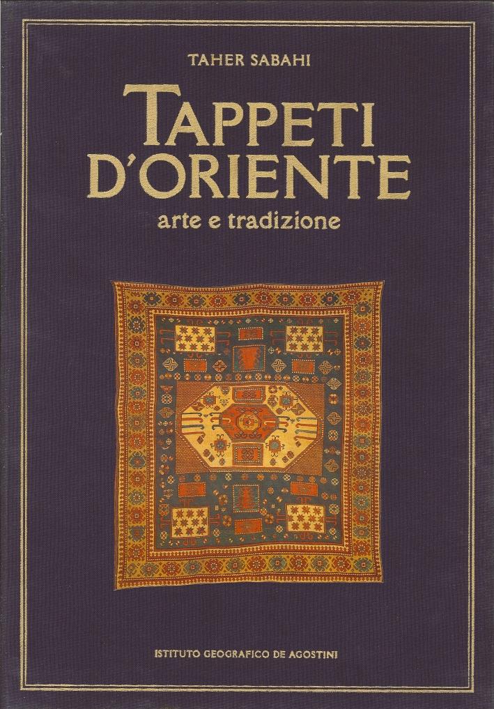 Tappeti d'Oriente. Arte e tradizione