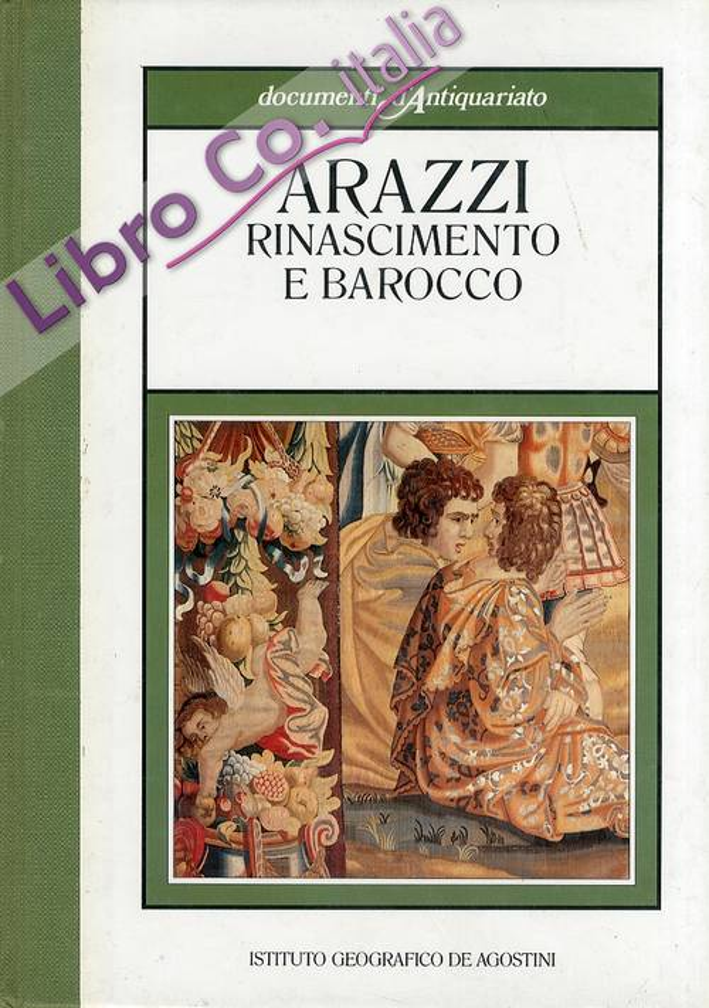 Arazzi. Rinascimento e barocco
