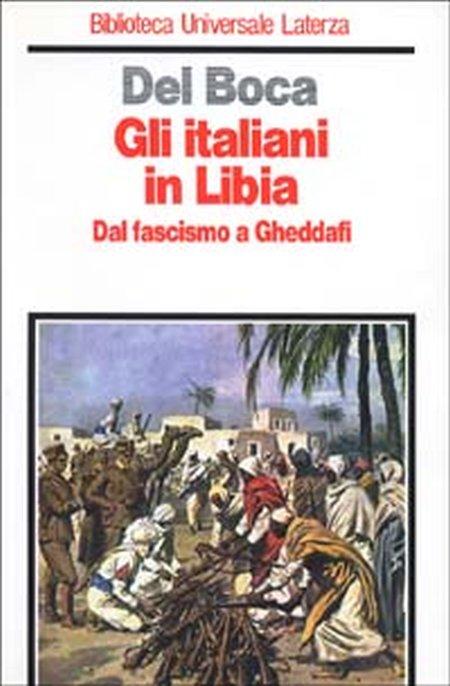 Gli italiani in Libia. Dal fascismo a Gheddafi