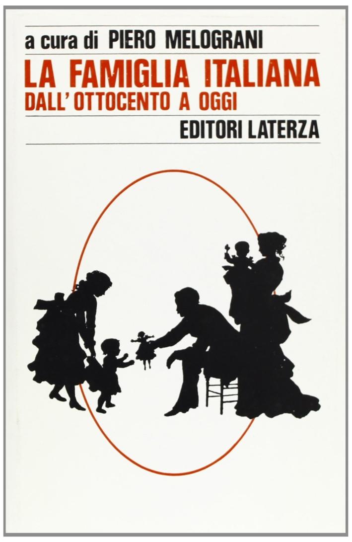 La famiglia italiana dall'Ottocento a oggi