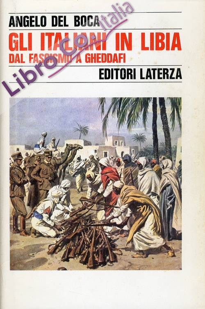 Gli Italiani in Libia. Vol. 2. dal Fascismo a Gheddafi