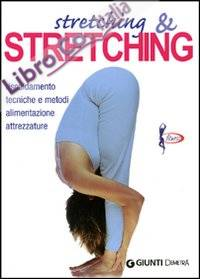 Stretching e stretching. Riscaldamento tecniche e metodi alimentazione attrezzature.
