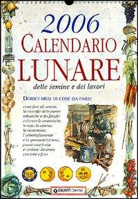 Calendario lunare delle semine e dei lavori 2006 grande