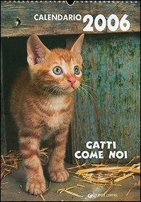 Calendario 2006. Gatti come noi
