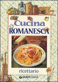 Cucina romanesca. Ricettario