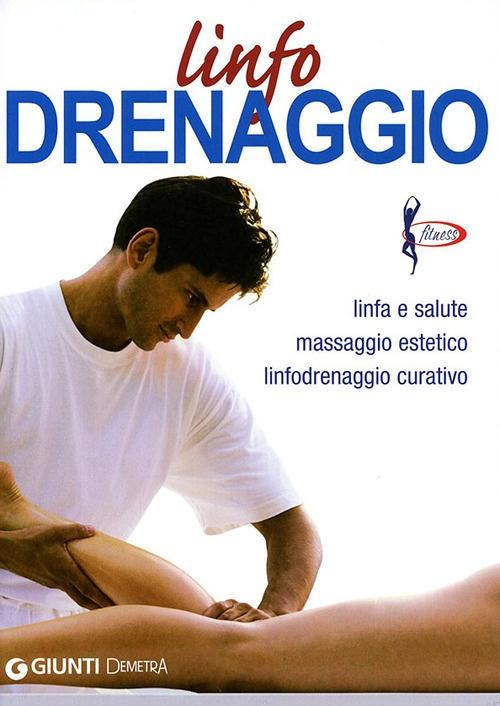 Linfodrenaggio. Linfa e salute massaggio estetico linfodrenaggio curativo