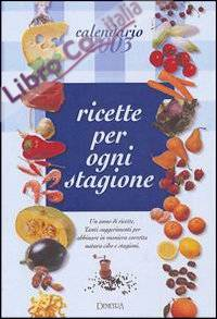 Calendario 2003. Ricette per ogni stagione