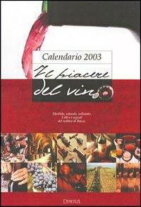 Il piacere del vino. Calendario 2003