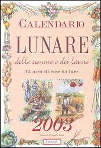 Calendario lunare delle semine e dei lavori 2003 largo