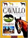 La psicologia, la cura e l'uso del cavallo. Le scuole, la forma fisica e la psicologia del cavaliere.