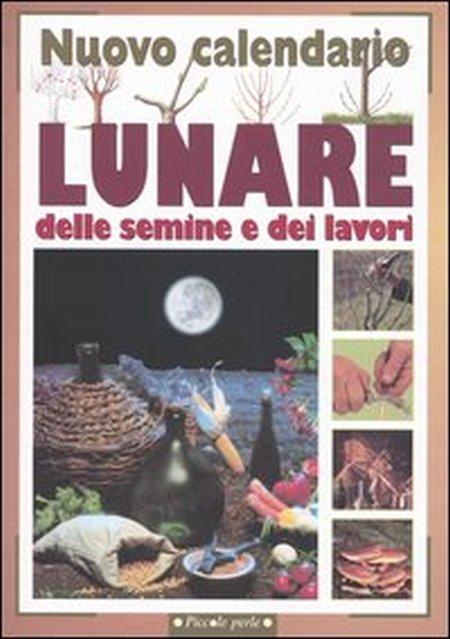 Nuovo calendario lunare delle semine e dei lavori.