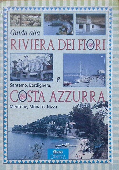 Guida alla Riviera dei fiori e alla Costa Azzurra