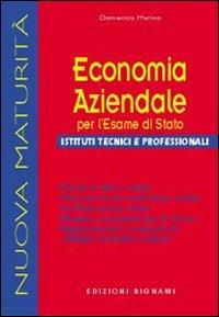 Economia aziendale per l'esame di Stato. Per gli Ist. tecnici e professionali