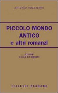 Piccolo mondo antico e altri romanzi