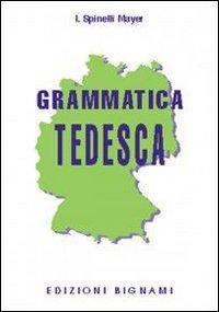 Grammatica Tedesca. Per le Scuole Superiori.