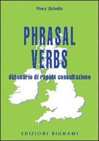 Phrasal verbs. Dizionario di rapida consultazione.