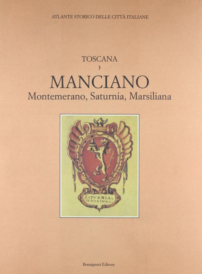 Atlante storico delle città italiane. Toscana. Vol. 3: Manciano (Maremma)
