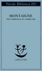 Montaigne. Testi presentati da André Gide.