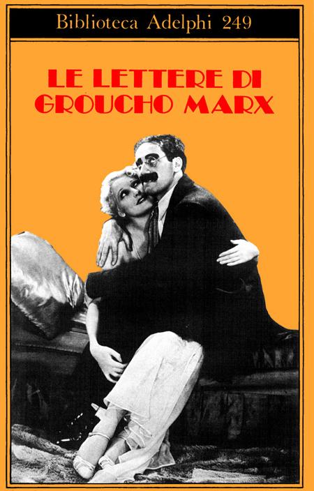 Le lettere di Groucho Marx.