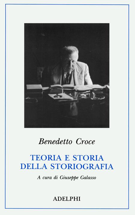 Teoria e storia della storiografia.