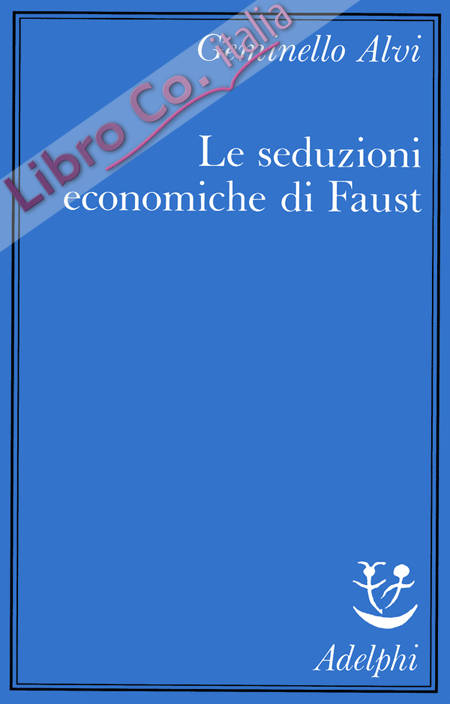 Le seduzioni economiche di Faust.