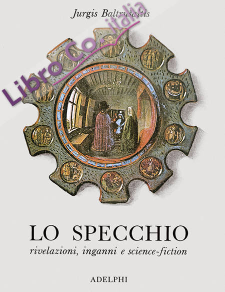 Lo specchio. Rivelazioni, inganni e science-fiction