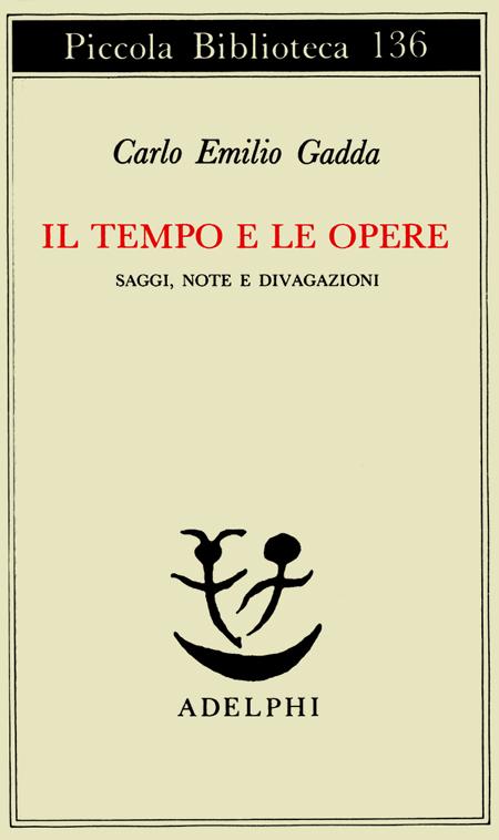 Il Tempo e le Opere. Saggi, Note e Divagazioni