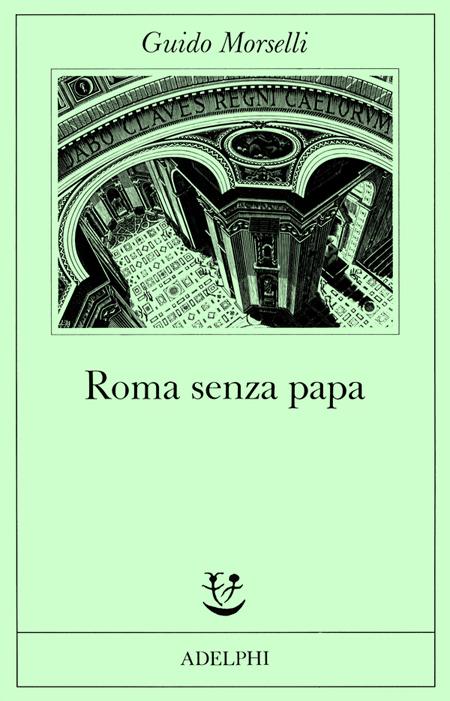 Roma Senza Papa. Cronache Romane di Fine Secolo Ventesimo