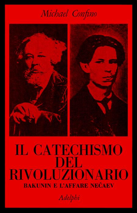 Il catechismo del rivoluzionario. Bakunin e l'affare Necaev.