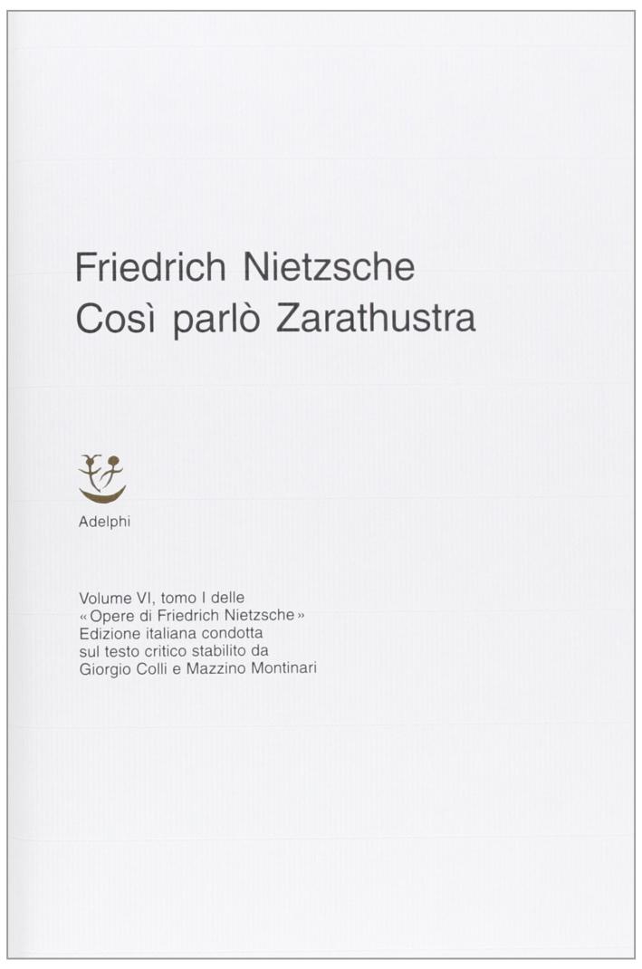 Opere Complete. Vol. 6/1: Così Parlò Zarathustra. Un Libro Per Tutti e Per Nessuno,