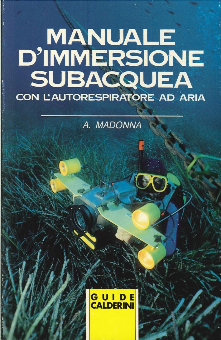 Manuale d'Immersione Subacquea con l'Autorespiratore ad Aria.