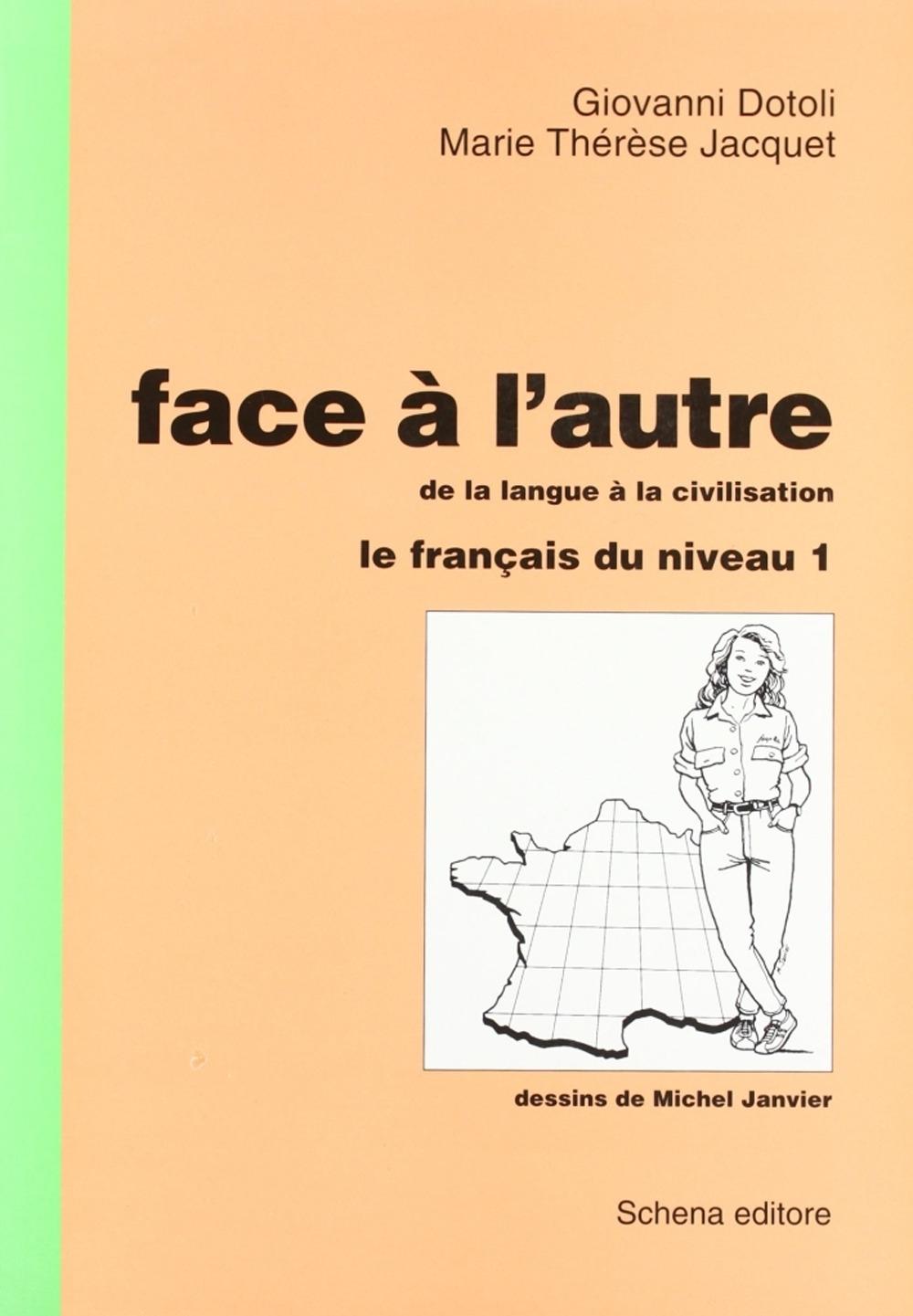 Face à L'Autre. Vol. 1: le Français du Niveau