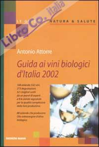 Guida ai vini biologici d'Italia 2002 (... e oli extravergine d'oliva)
