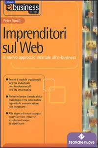 Imprenditori sul Web. Il nuovo approccio mentale all'e-business