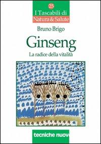 Ginseng. La radice della vitalità