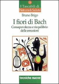 I fiori di Bach. Consapevolezza e riequilibrio delle emozioni